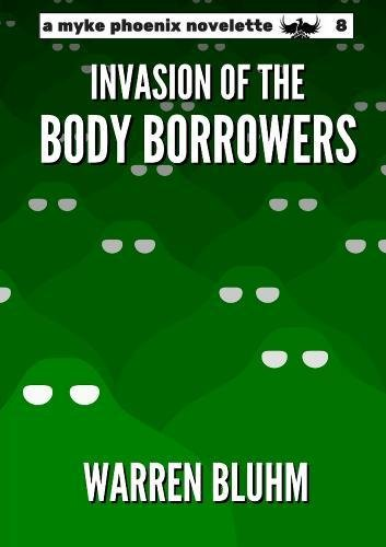 Download Myke Phoenix 8: Invasion of the Body Borrowers ebook