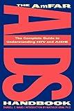 The AmFAR AIDS Handbook, Darrell E. Ward, 039331636X