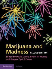 Marijuana and Madness by David Castle (Editor), Robin M. Murray (Editor), Deepak Cyril D'Souza (Editor) (27-Oct-2011) Hardcover