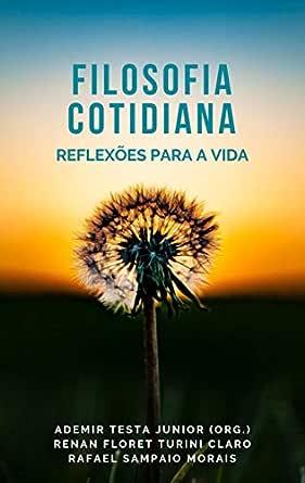 Filosofia cotidiana: Reflexões para a vida (Portuguese Edition ...