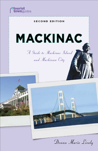 Mackinac: A Guide to Mackinac Island and Mackinaw City (Tourist Town Guides)
