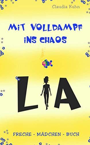 Lia   Mit Volldampf Ins Chaos  Freche   Mädchen   Buch