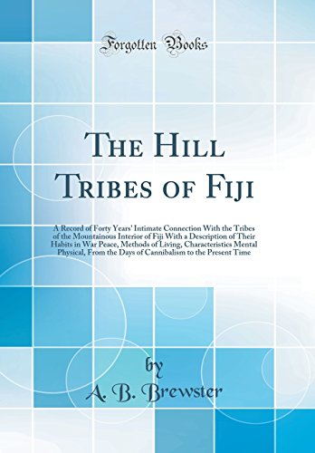 The Hill Tribes of Fiji: A Record of Forty Years
