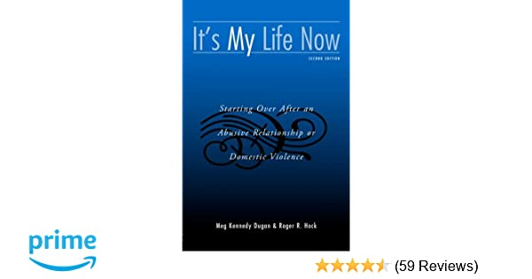 Amazon its my life now starting over after an abusive amazon its my life now starting over after an abusive relationship or domestic violence 2nd edition 9780415953252 meg kennedy dugan fandeluxe Choice Image