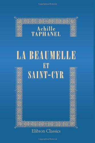 Download La Beaumelle et Saint-Cyr: D'après des correspondances inédites et des documents nouveaux (French Edition) ebook