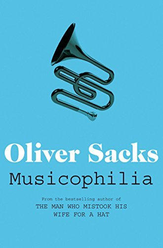 Musicophilia: Tales of Music and the Brain by Oliver Sacks (2011-09-02) (Musicophilia Tales Of Music And The Brain)