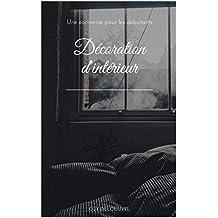 Décoration d'intérieur: Une économie pour les débutants (French Edition)
