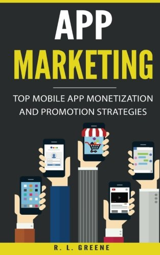 App Marketing: Top Mobile App Monetization and Promotion Strategies