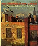 img - for Metropolitan Lives: The Ashcan Artists and Their New York book / textbook / text book