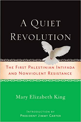 A Quiet Revolution: The First Palestinian Intifada and