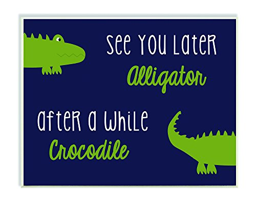 The Kids Room by Stupell Art Wall Plaque, See You Later Alligator/After A While Crocodile, 11 x 0.5 x 15, Proudly Made in USA - Kid Art Alligator