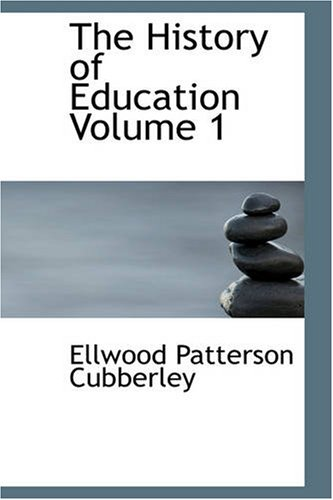 The History of Education, Volume 1: Educational practice and progress considered as a phase of the development and spread of western civilization