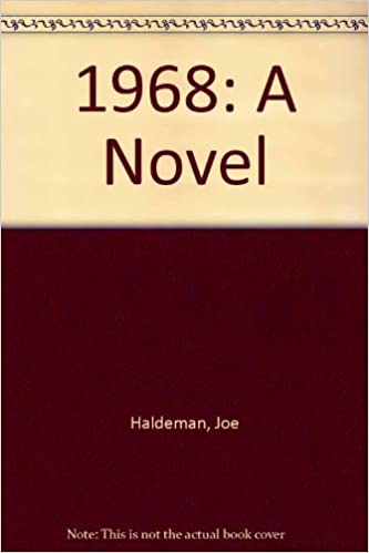 1968: A Novel: Joe Haldeman: 9780688090234: Amazon com: Books