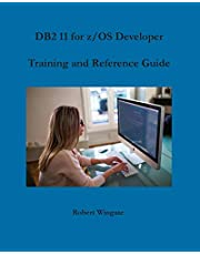 DB2 11 for z/OS Developer Training and Reference Guide