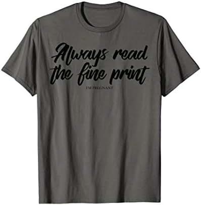 Always Read The Fine Print I'm Pregnant Shirt | Pregger Gift