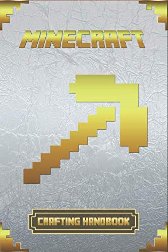 Minecraft: Crafting Handbook: Ultimate Collector's Edition (Minecraft Books For Kids) (Minecraft Pocket Edition Guide)