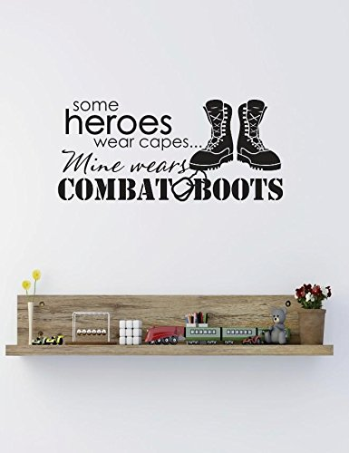 16 x 40 Black Design with Vinyl RE 3 C 2402 Some Heroes Wear Capes Mine Wears Combat Boots Image Quote Vinyl Wall Decal Sticker