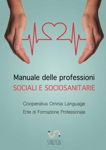 Manuale delle professioni sociali e sociosanitarie (Italian Edition)