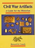 Civil War Artifacts, Howard R. Crouch, 0961358157