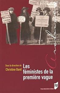 Les féministes de la première vague par Christine Bard