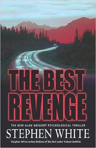 The Best Revenge: Amazon co uk: Stephen White: 9780316859998