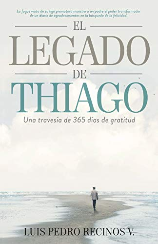 Libro : El legado de Thiago Una travesia de 365 dias de...
