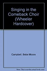 Singing in the Comeback Choir (Wheeler Large Print Book Series) Hardcover