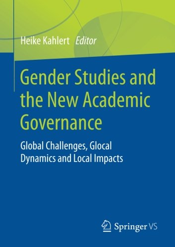 Gender Studies and the New Academic Governance: Global Challenges, Glocal Dynamics and Local Impacts