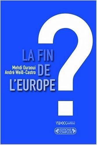 Télécharger en ligne La fin de l'Europe ? Essai sur l'avenir des Européens pdf