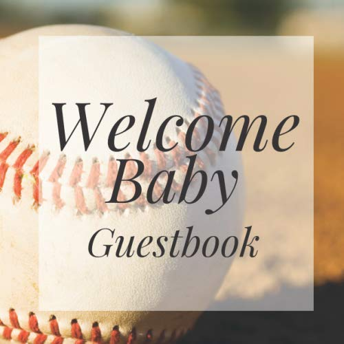 - Welcome Baby Guestbook: Baseball Sports Fan Player Theme Shower Signing Sign In Book, Welcome New Baby Girl with Gift Log Recorder, Address Lines, Prediction, Advice Wishes, Photo Milestones