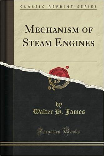Laden Sie ein Buch auf meinen Computer herunter Mechanism of Steam Engines (Classic Reprint) B0080H4902 ePub