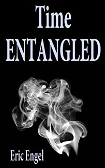 Time Entangled by [Engel, Eric]