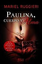 Paulina, Cuerpo Y Alma (cuidarte El Alma Nº 3) (spanish Edition)