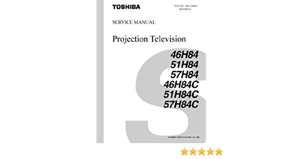 toshiba 57h84 51h84 and 46h84 service manual toshiba amazon com books rh amazon com 36 Toshiba CRT TV Toshiba 57H84 Model