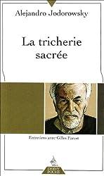 La Tricherie sacrée : Entretiens avec Gilles Farcet