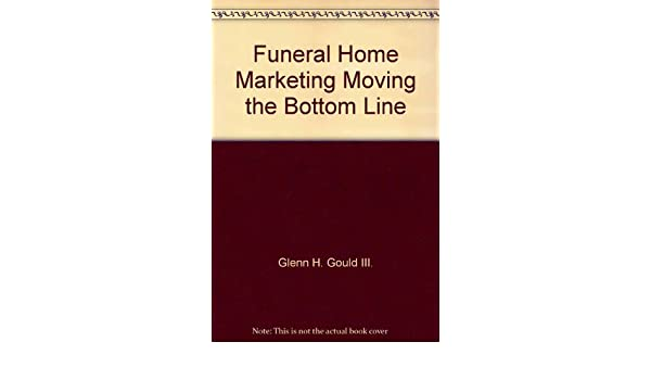 Funeral Home Marketing - Moving the Bottom Line