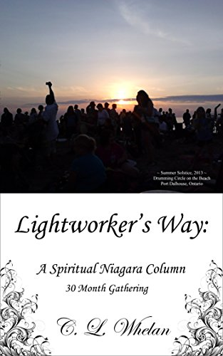 Lightworker's Way: A Spiritual Niagara Column, 30-Month Gathering