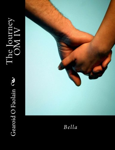 Download The Journey OM IV - Bella: From the UK to Spain to Venezuela and back (Volume 4) ebook