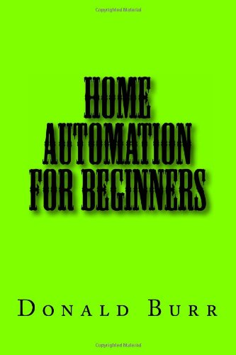 Home Automation For Beginners: Remote Control Your Home Easily For Safety And Convenience