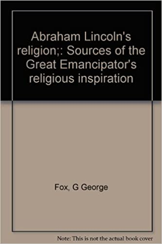 abraham lincoln s religion sources of the great emancipator s
