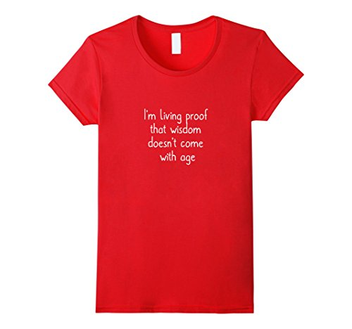 Women's I'm living proof that wisdom doesn't come with ag...