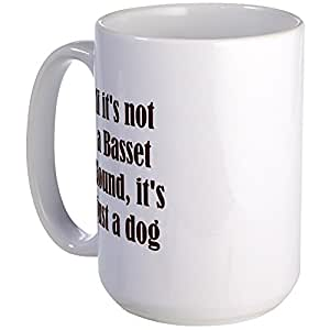 CafePress - If It's Not A Basset Hound, I - Coffee Mug, Large 15 oz. White Coffee Cup