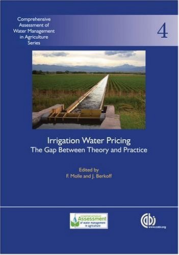 Irrigation Water Pricing  The Gap Between Theory And Practice  Comprehensive Assessment Of Water Management In Agriculture Band 4