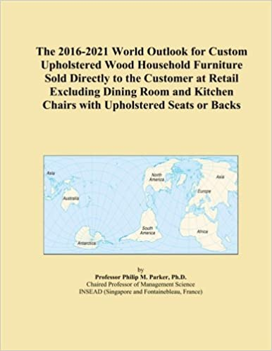 The 2016-2021 World Outlook for Custom Upholstered Wood Household Furniture Sold Directly to the Customer at Retail Excluding Dining Room and Kitchen Chairs with Upholstered Seats or Backs
