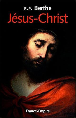 R.P. Augustin Berthe  - Jésus-Christ sur Bookys