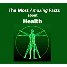102 Interesting and The Most Amazing Facts About Health and Human Body