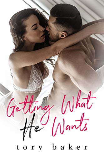 Getting What He Wants:  A Brother's Best Friend Romance (Best Friends Of Baker)