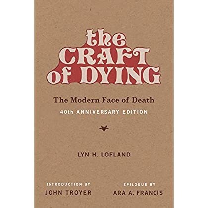 The Craft of Dying: The Modern Face of Death (The MIT Press)