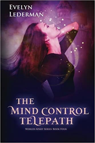 The Mind Control Telepath: The Worlds Apart Series: Book 4: Volume 4