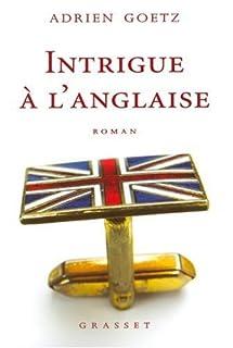 Intrigue à l'anglaise, Goetz, Adrien